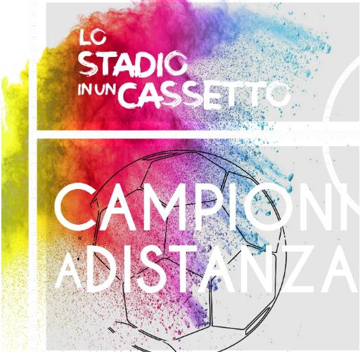 """CAMPIONI A DISTANZA """"LO STADIO IN UN CASSETTO"""" Domenica 24 maggio alle 20:45"""