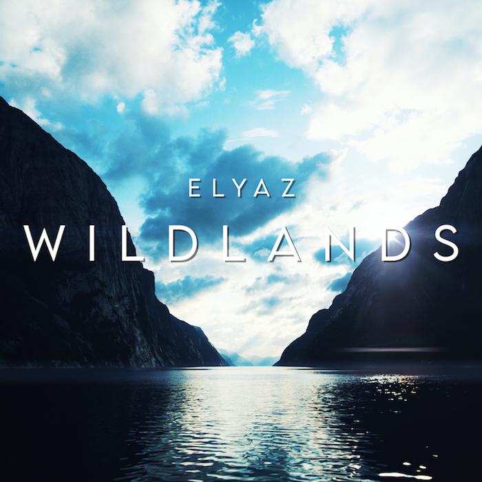 Wildlands, il nuovo singolo di Elyaz