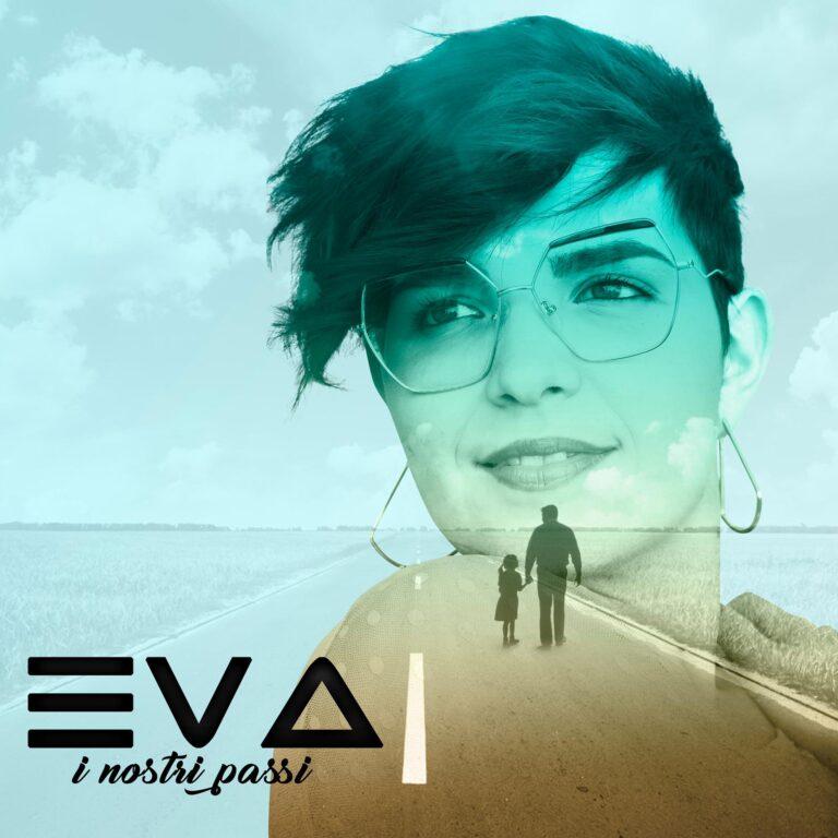 "Da oggi in radio e online ""I nostri passi"" di EVA"