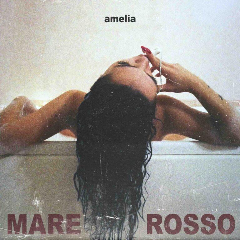Mare Rosso, pubblicato il nuovo singolo di Amelia in radio e streaming