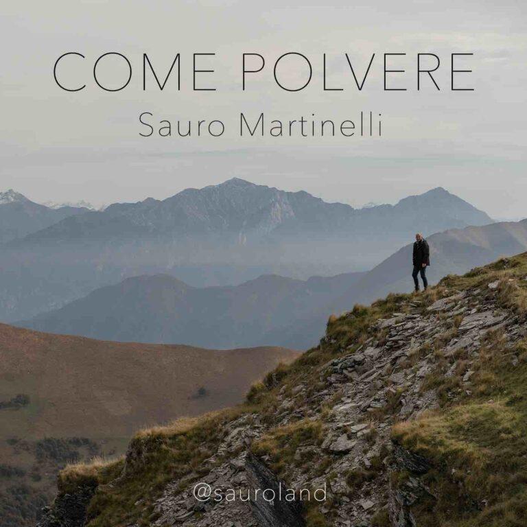 """Sauro Martinelli pubblica il nuovo singolo dal titolo """"Come Polvere"""", dal 20 novembre online e in radio"""