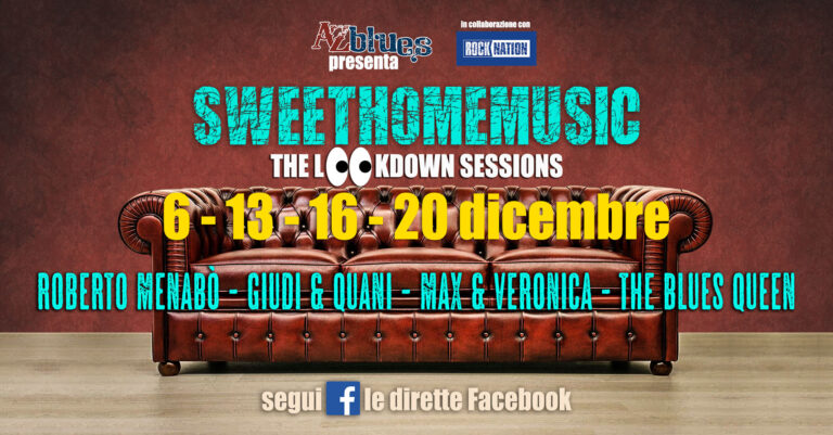 #SweetHomeMusic: A Dicembre tutte le domeniche Live Streaming con gli artisti di di A-Z Blues La migliore musica direttamente a casa vostra!