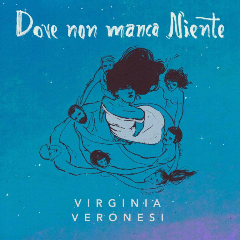 """VIRGINIA VERONESI: esce il 17 settembre il nuovo singolo """"DOVE NON MANCA NIENTE"""""""