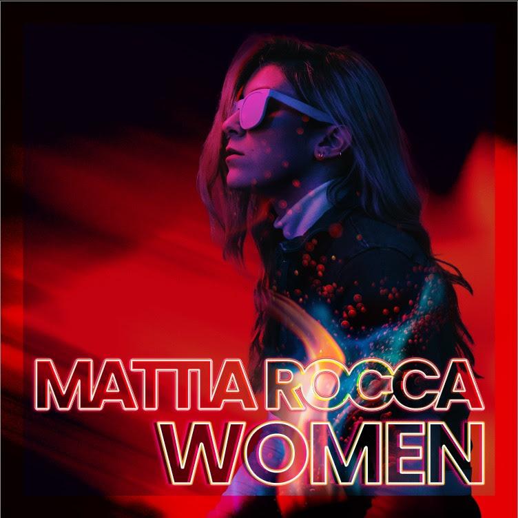 """MATTIA ROCCA: esce in radio il 17 settembre il nuovo singolo """"WOMEN"""""""