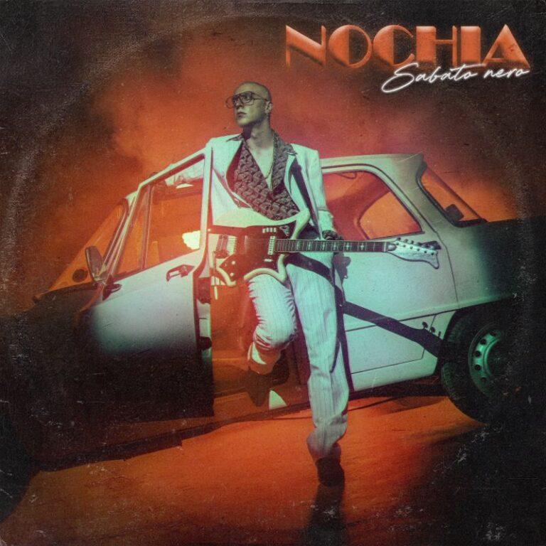 """Nochia: """"Sabato nero"""" è il nuovo singolo in radio e nei digital store"""